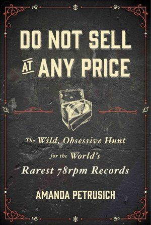 Amanda Petrusich - Do Not Sell At Any Price